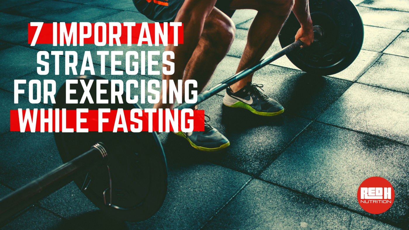 7 Important Strategies For Exercising While Intermittent Fasting